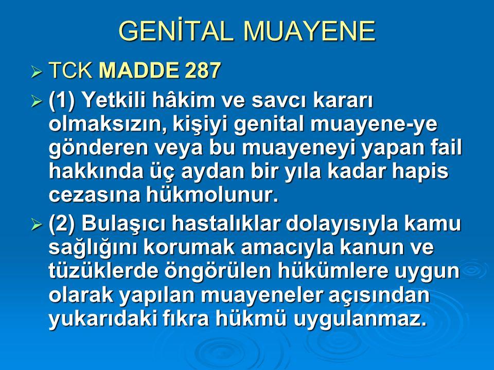 GENİTAL MUAYENE TCK MADDE 287