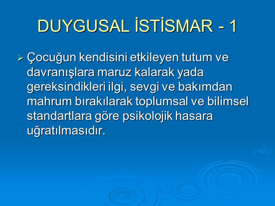 DUYGUSAL İSTİSMAR - 1