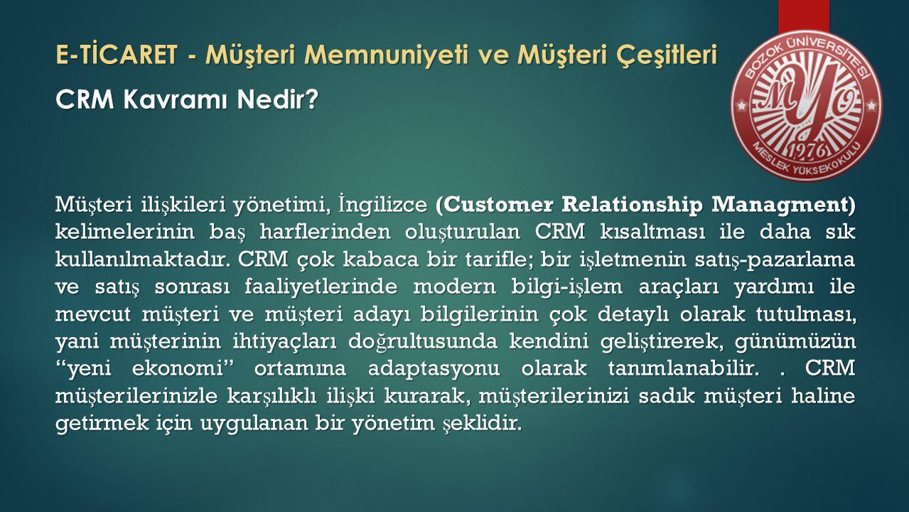 E-TİCARET - Müşteri Memnuniyeti ve Müşteri Çeşitleri