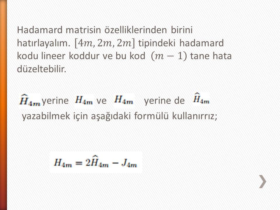 Hadamard matrisin özelliklerinden birini hatırlayalım