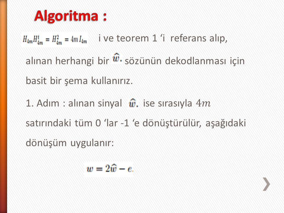 Algoritma : i ve teorem 1 'i referans alıp,