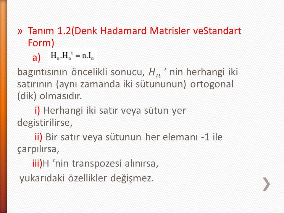 Tanım 1.2(Denk Hadamard Matrisler veStandart Form)