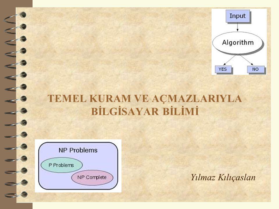 TEMEL KURAM VE AÇMAZLARIYLA BİLGİSAYAR BİLİMİ