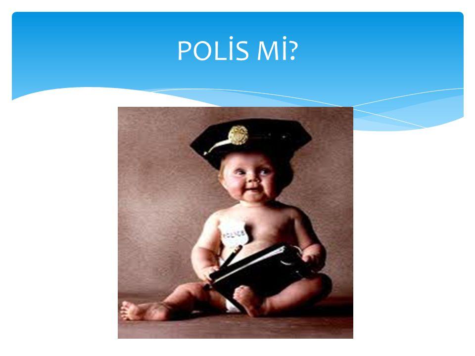 POLİS Mİ