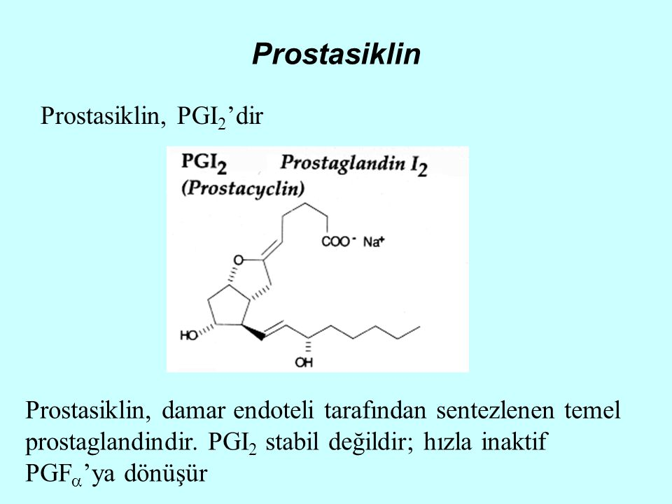 Prostasiklin Prostasiklin, PGI2'dir
