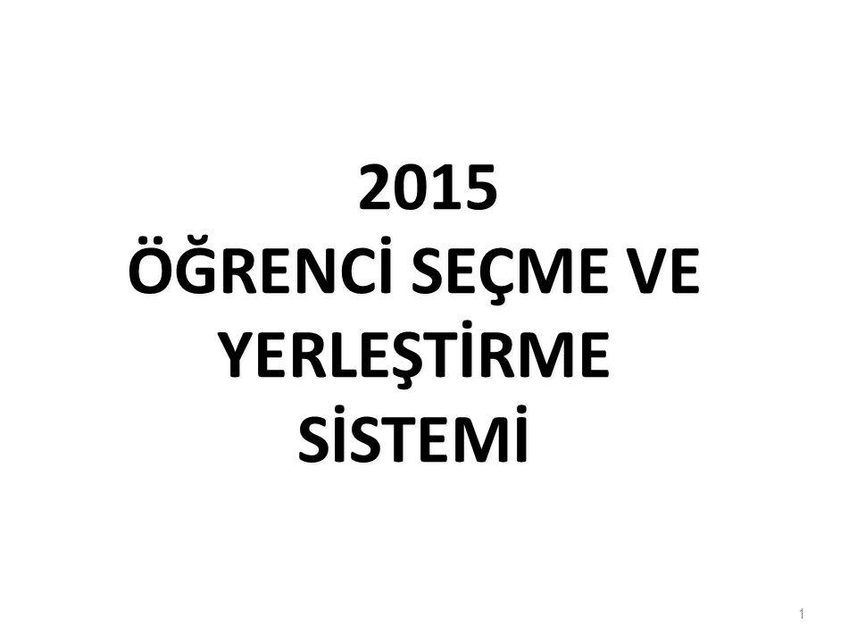 2015 ÖĞRENCİ SEÇME VE YERLEŞTİRME SİSTEMİ
