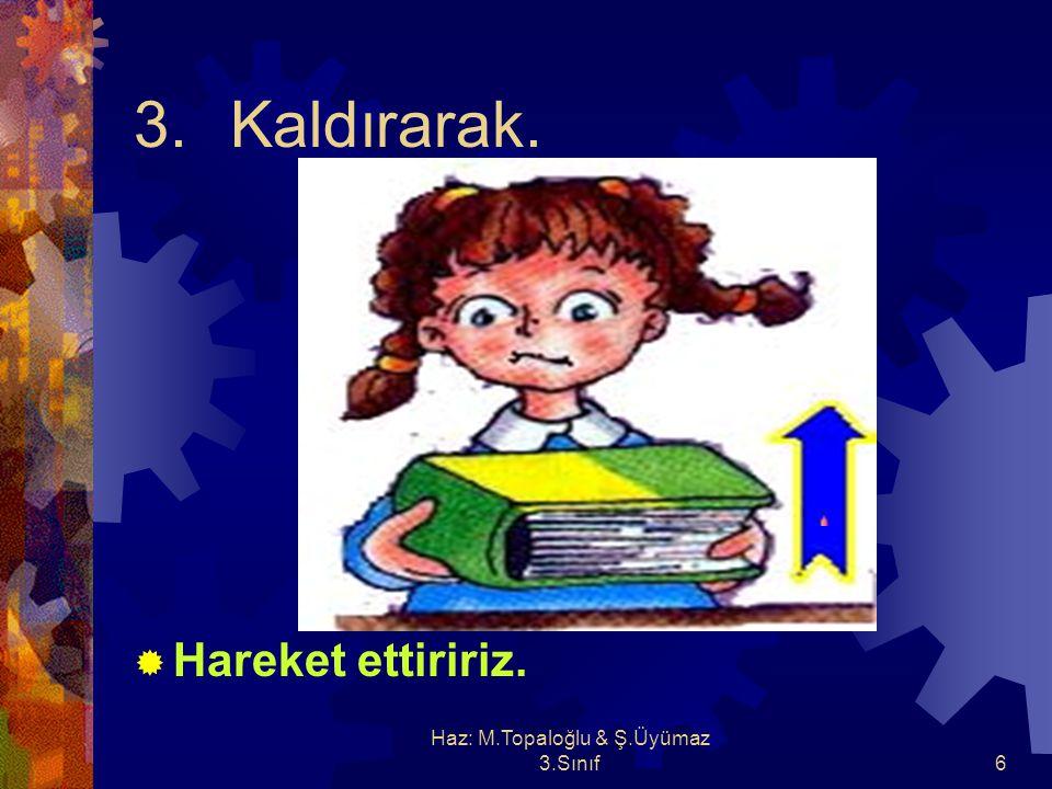 Haz: M.Topaloğlu & Ş.Üyümaz 3.Sınıf