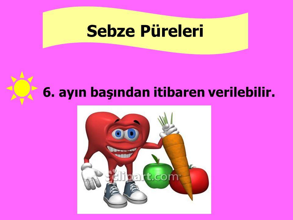 Sebze Püreleri 6. ayın başından itibaren verilebilir.