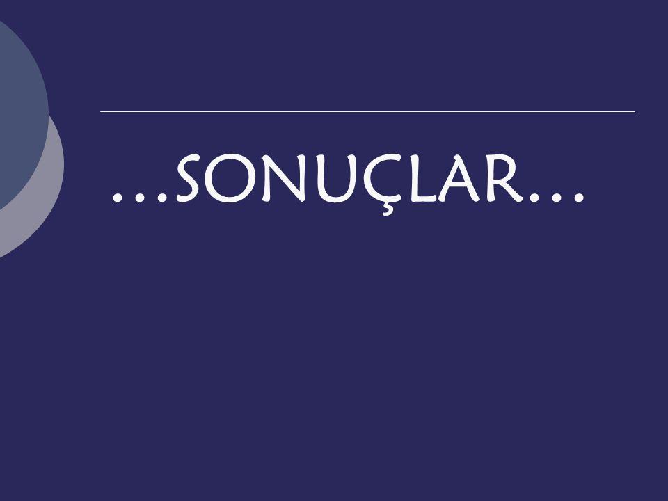 …SONUÇLAR…