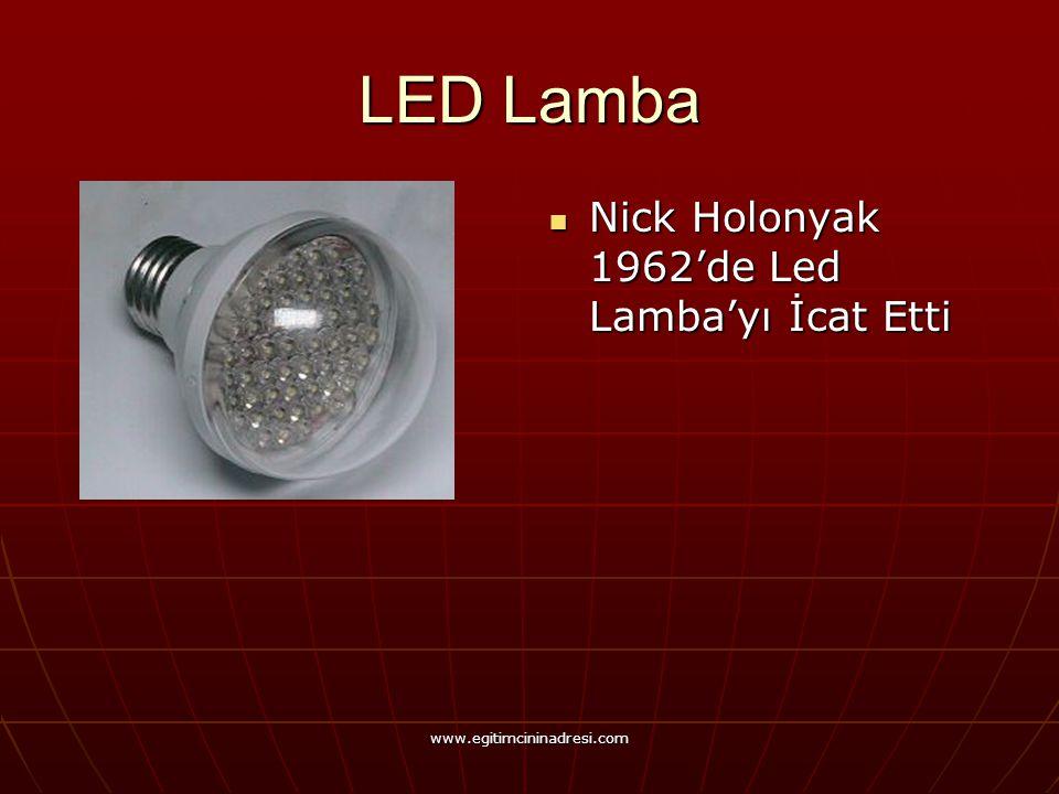 LED Lamba Nick Holonyak 1962'de Led Lamba'yı İcat Etti