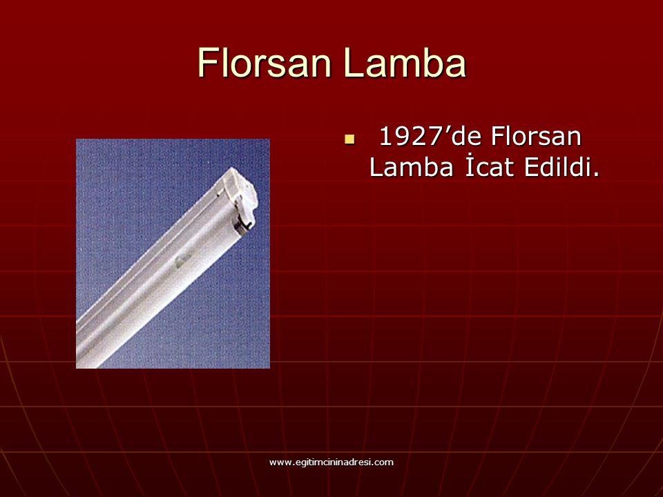Florsan Lamba 1927'de Florsan Lamba İcat Edildi.