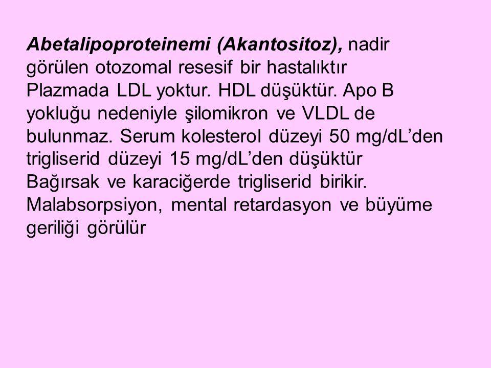 Abetalipoproteinemi (Akantositoz), nadir görülen otozomal resesif bir hastalıktır
