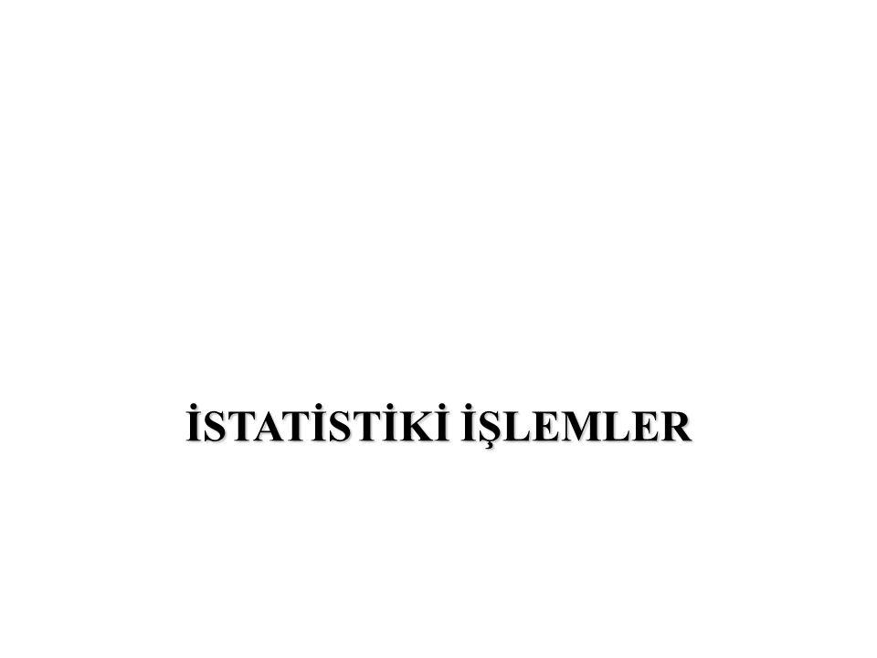 İSTATİSTİKİ İŞLEMLER