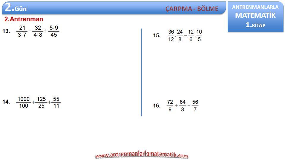 2.Gün MATEMATİK 1.KİTAP ÇARPMA - BÖLME ANTRENMANLARLA
