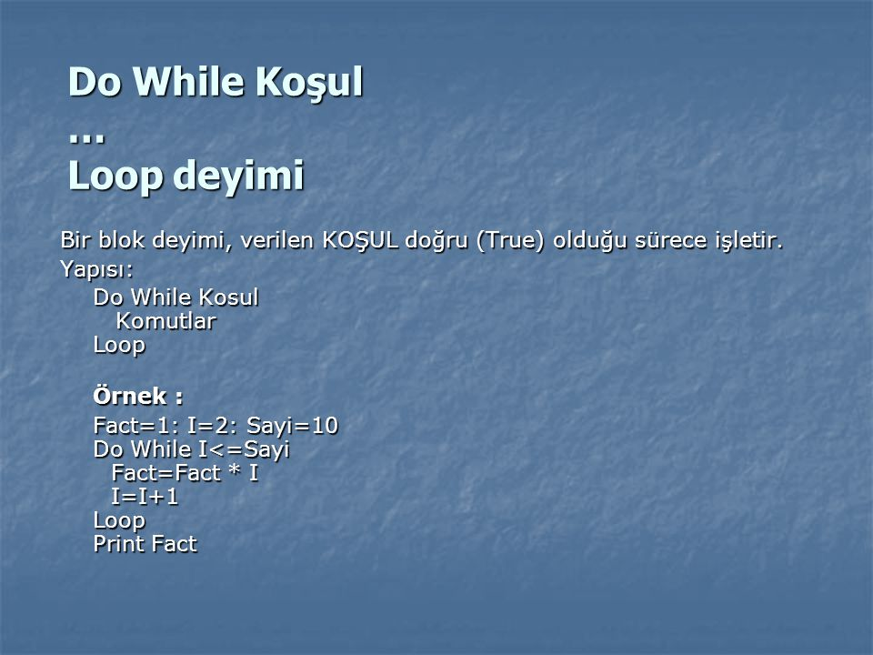 Do While Koşul … Loop deyimi