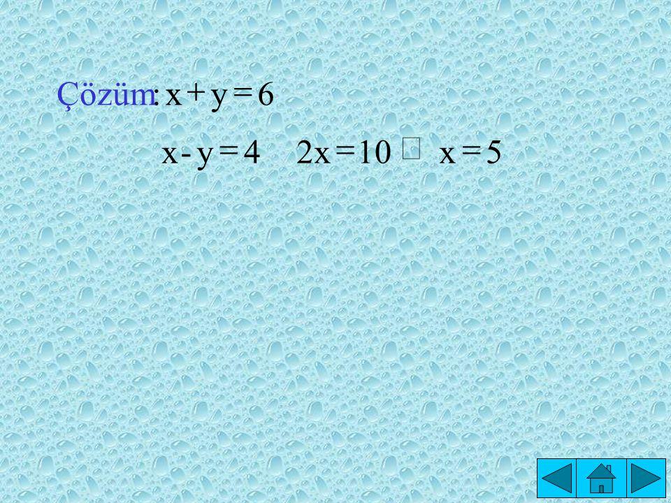 5 x 10 2x 4 y - 6 : Çözüm = Þ +