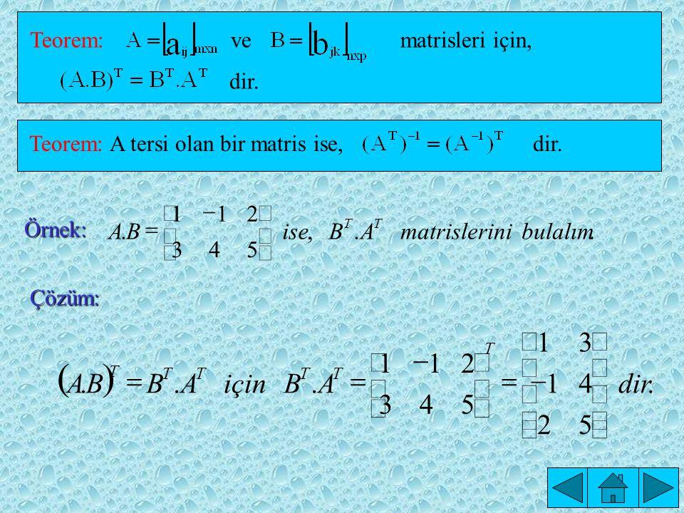 ( ) dir için . , 5 4 3 2 1 bulalım matrislerini A B ise ú û ù ê ë é -