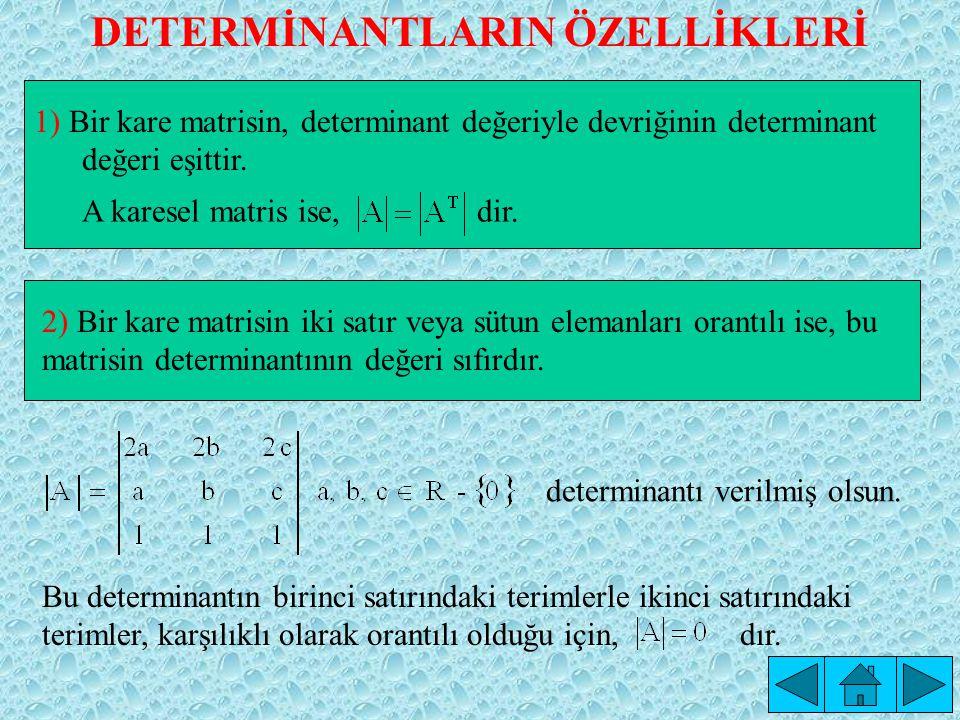 DETERMİNANTLARIN ÖZELLİKLERİ