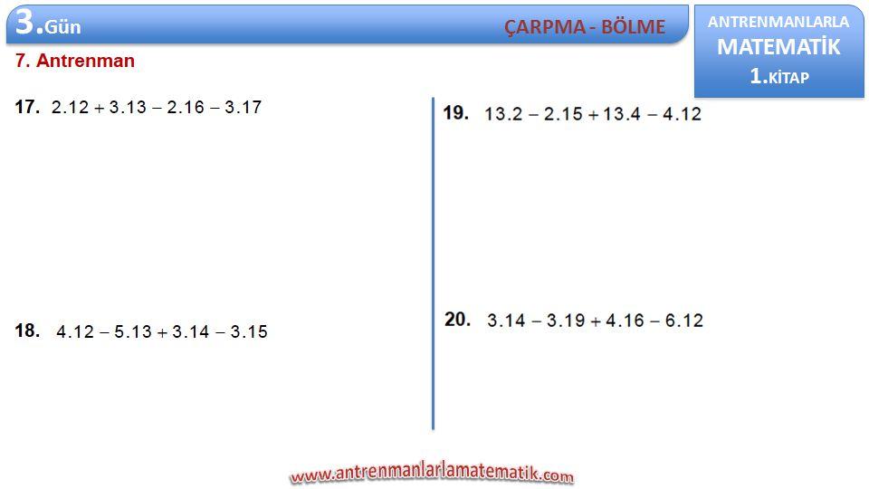 3.Gün MATEMATİK 1.KİTAP ÇARPMA - BÖLME ANTRENMANLARLA
