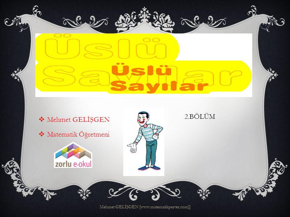 Mehmet GELİŞGEN Matematik Öğretmeni