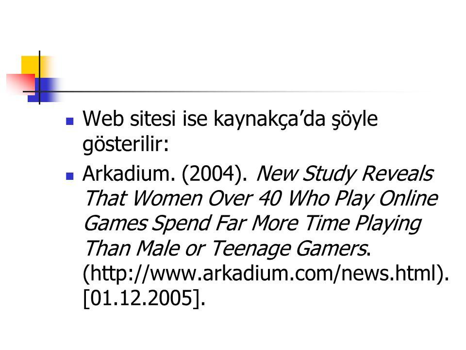 Web sitesi ise kaynakça'da şöyle gösterilir: