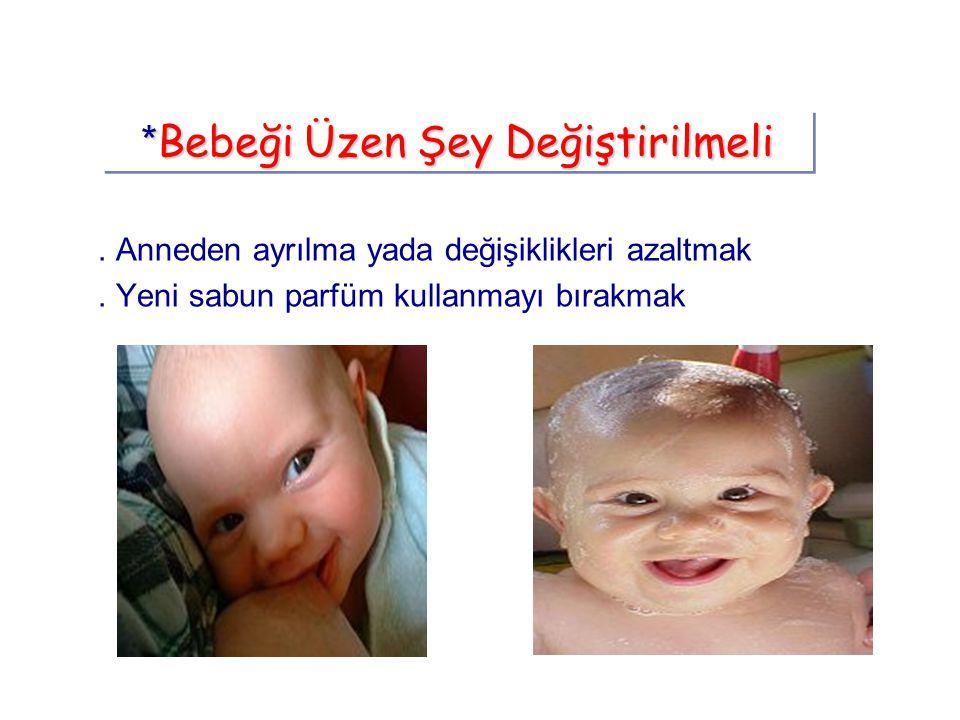 *Bebeği Üzen Şey Değiştirilmeli