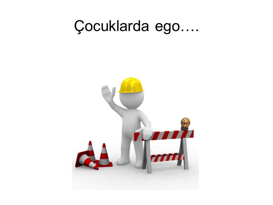 Çocuklarda ego….