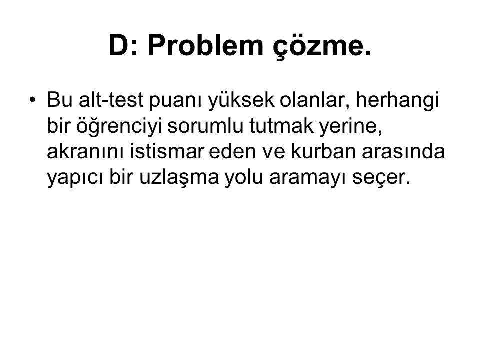 D: Problem çözme.