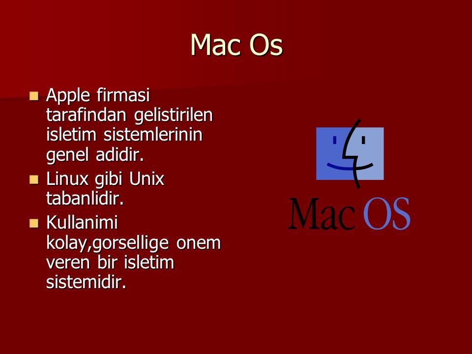 Mac Os Apple firmasi tarafindan gelistirilen isletim sistemlerinin genel adidir. Linux gibi Unix tabanlidir.