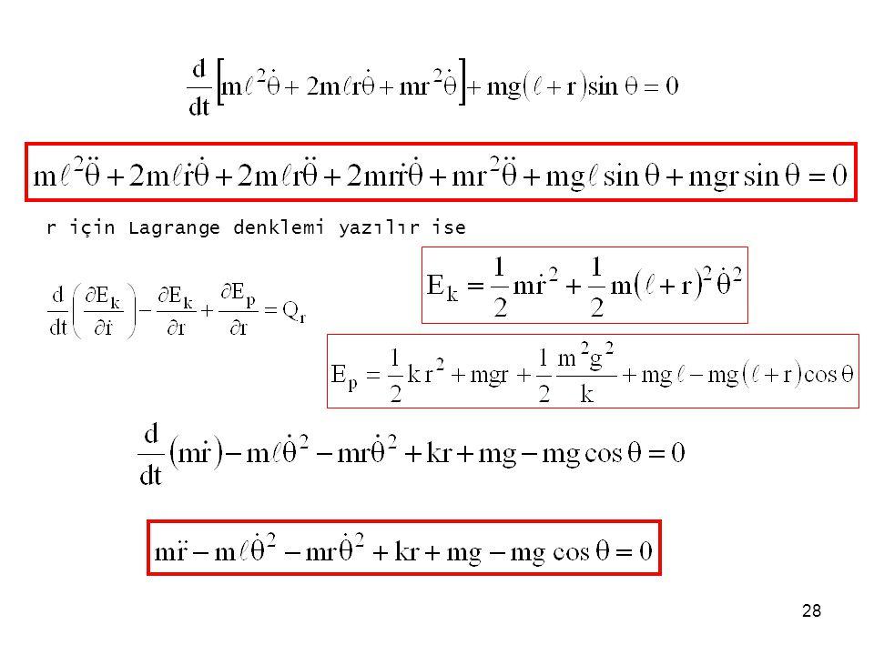 r için Lagrange denklemi yazılır ise
