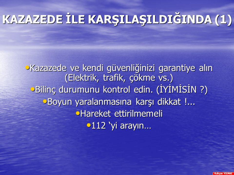 KAZAZEDE İLE KARŞILAŞILDIĞINDA (1)