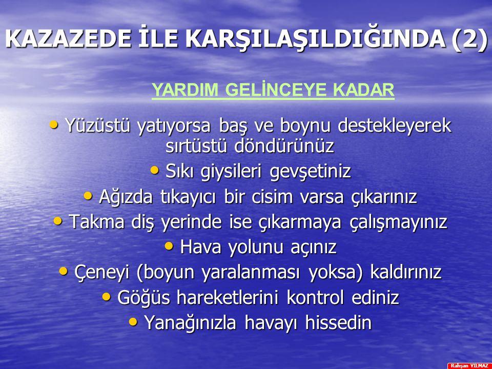 KAZAZEDE İLE KARŞILAŞILDIĞINDA (2)