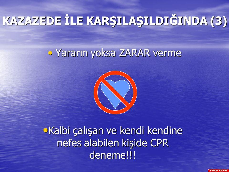 KAZAZEDE İLE KARŞILAŞILDIĞINDA (3)