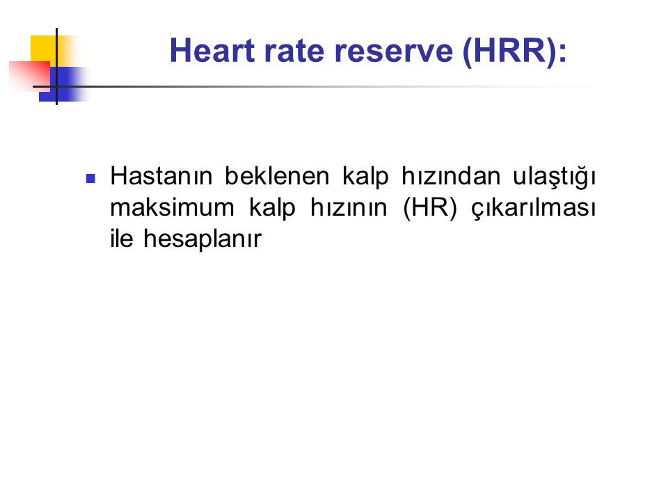 Heart rate reserve (HRR):