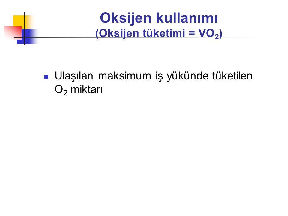 Oksijen kullanımı (Oksijen tüketimi = VO2)