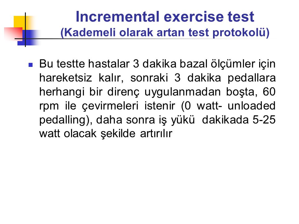 Incremental exercise test (Kademeli olarak artan test protokolü)