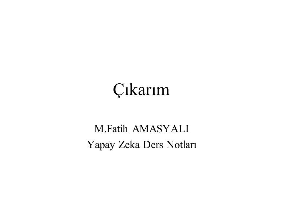 M.Fatih AMASYALI Yapay Zeka Ders Notları