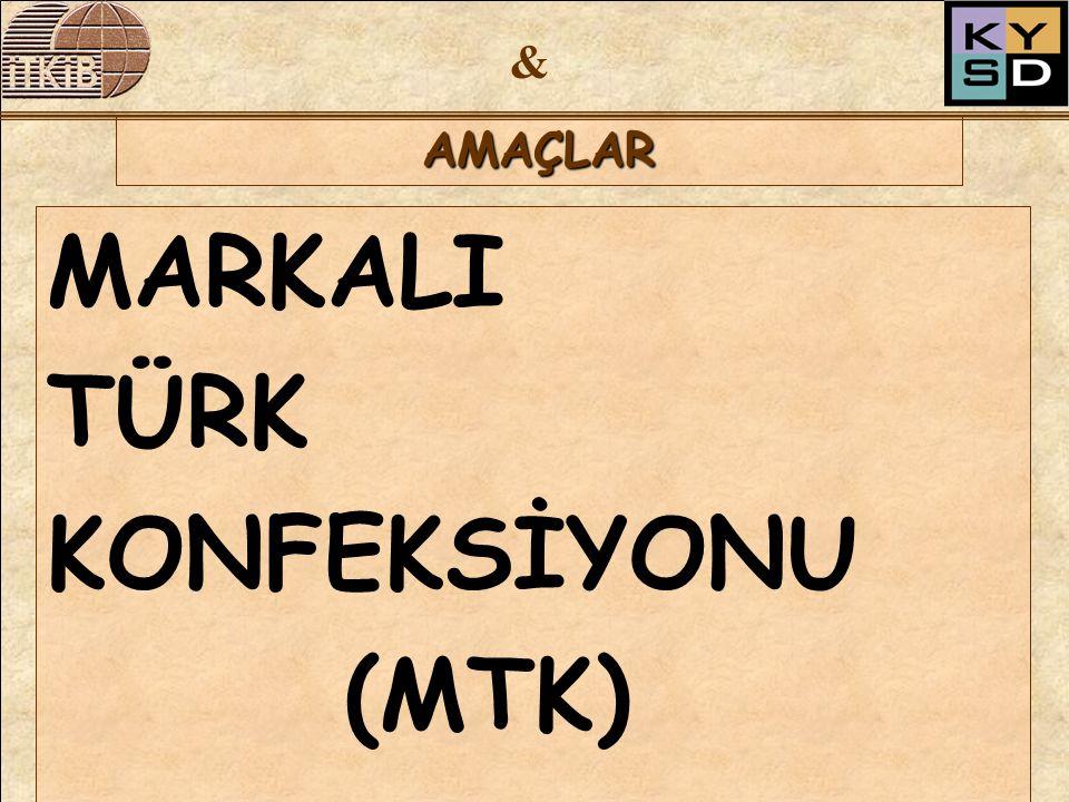 & AMAÇLAR MARKALI TÜRK KONFEKSİYONU (MTK)