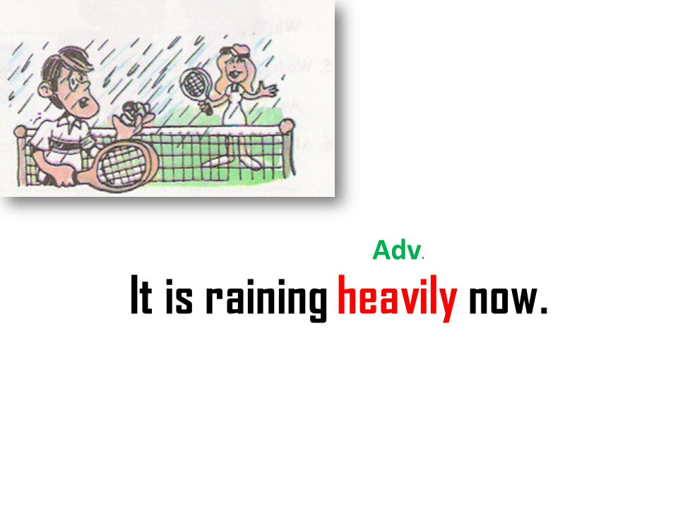 It is raining heavily now.