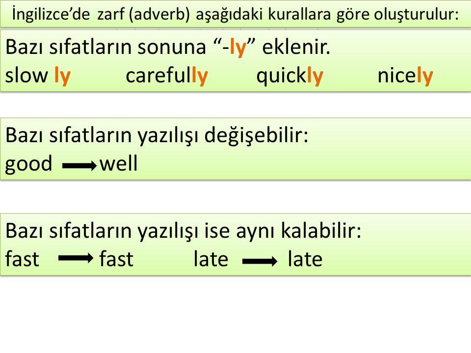İngilizce'de zarf (adverb) aşağıdaki kurallara göre oluşturulur:
