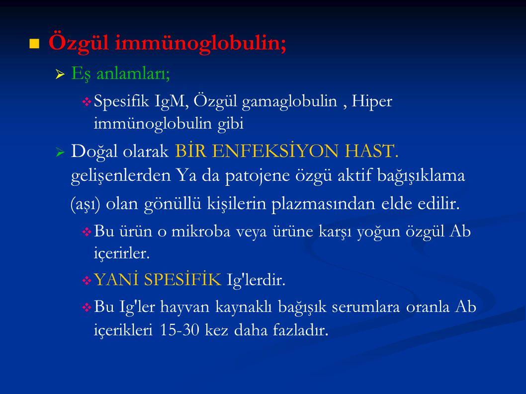 Özgül immünoglobulin;
