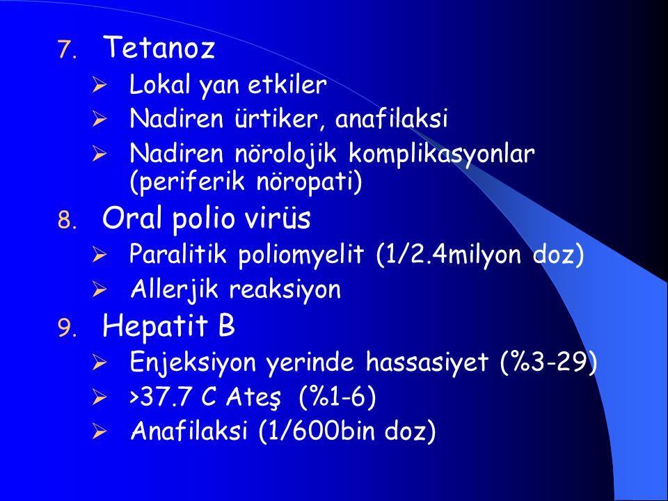 Tetanoz Oral polio virüs Hepatit B Lokal yan etkiler