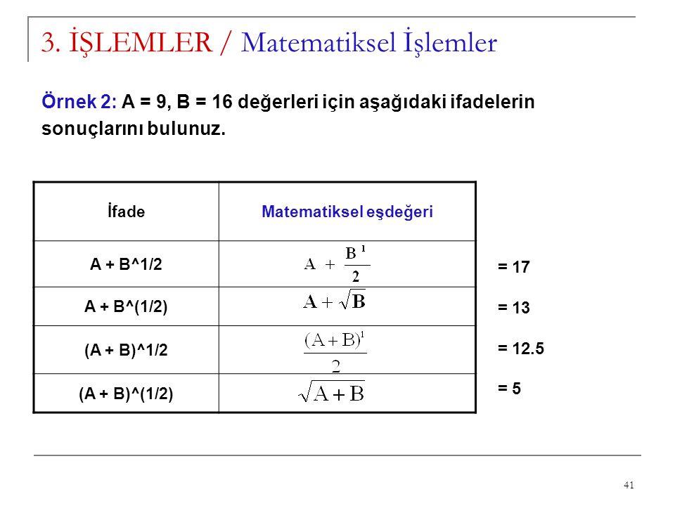 3. İŞLEMLER / Matematiksel İşlemler