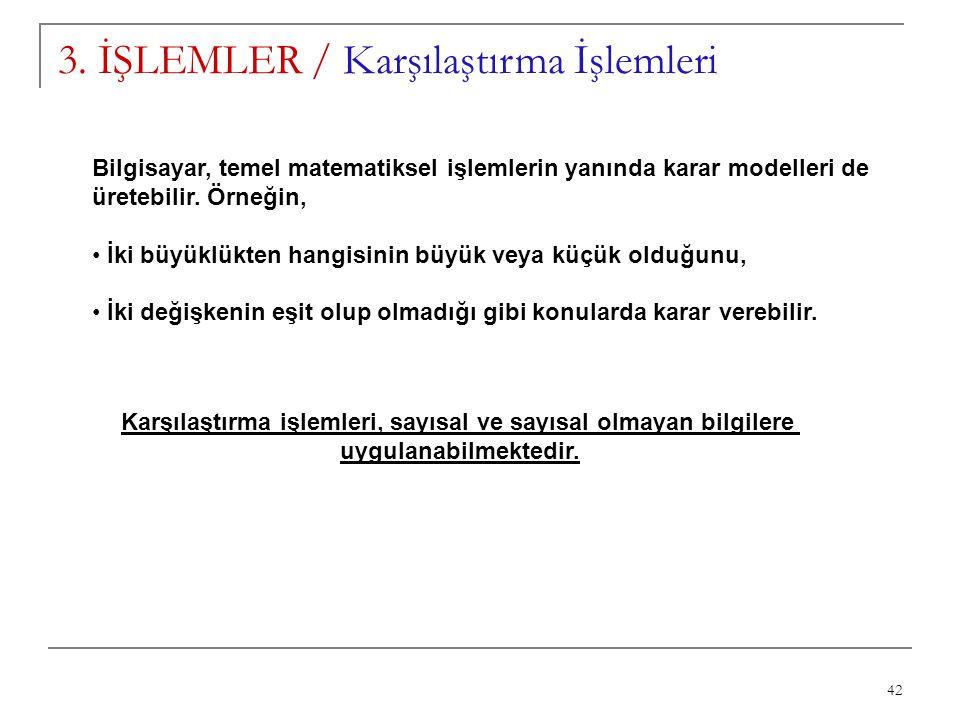 3. İŞLEMLER / Karşılaştırma İşlemleri