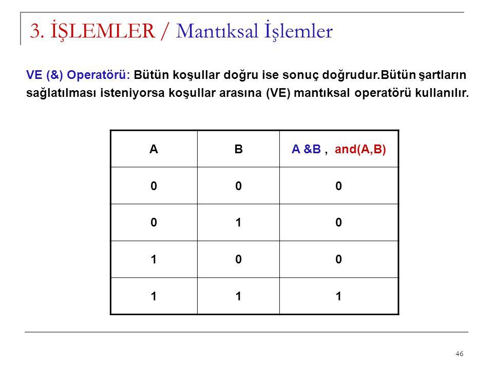 3. İŞLEMLER / Mantıksal İşlemler