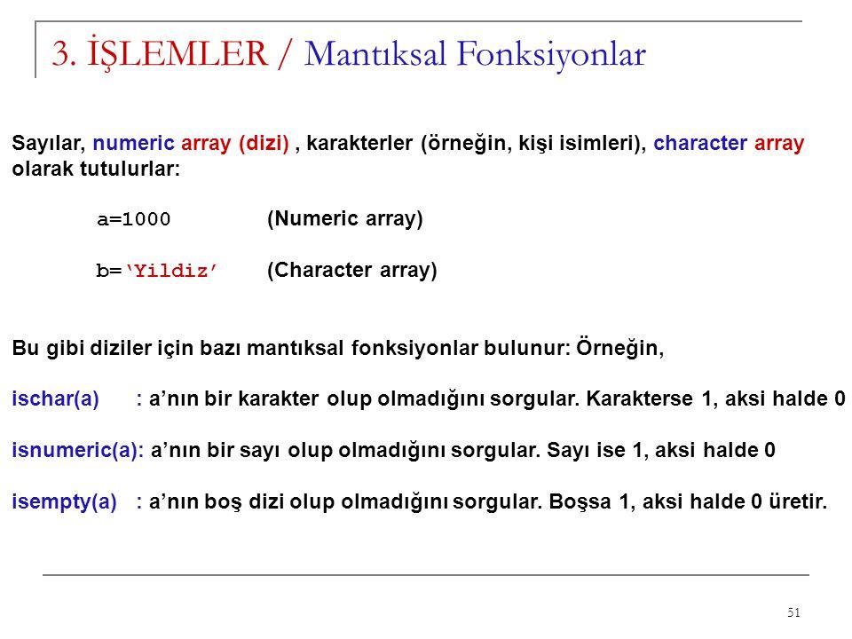 3. İŞLEMLER / Mantıksal Fonksiyonlar