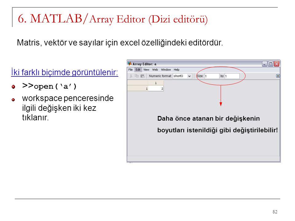 6. MATLAB/Array Editor (Dizi editörü)
