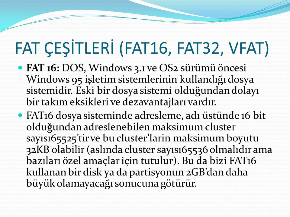 FAT ÇEŞİTLERİ (FAT16, FAT32, VFAT)