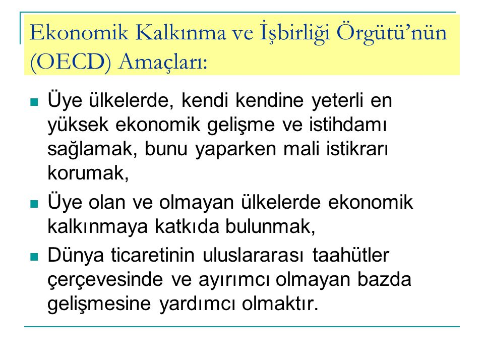 Ekonomik Kalkınma ve İşbirliği Örgütü'nün (OECD) Amaçları: