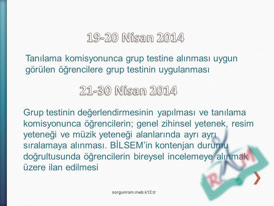 19-20 Nisan 2014 Tanılama komisyonunca grup testine alınması uygun görülen öğrencilere grup testinin uygulanması.